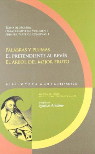 Palabras Y Plumas. Tirso De Molina Obras Completas Volumen I