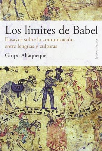 Limites De Babel. Ensayos Sobre La Comunicacion Entre Lenguas Y Culturas, Los