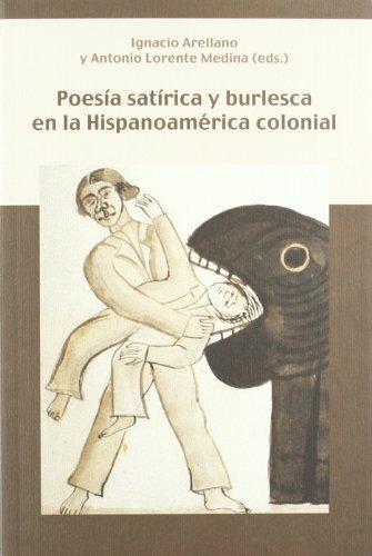 Poesia Satirica Y Burlesca En La Hispanoamerica Colonial