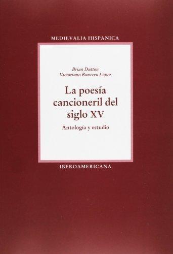 Poesia Cancioneril Del Siglo Xv Antologia Y Estudio