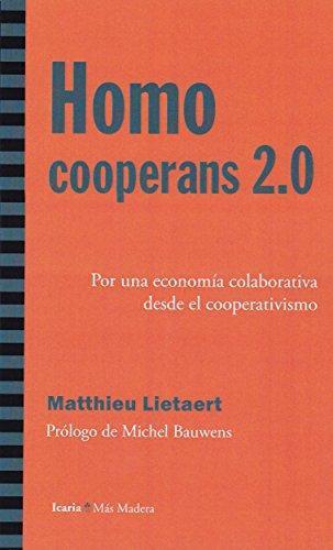 Homo Cooperans 2.0 Por Una Economia Colaborativa Desde El Cooperativismo