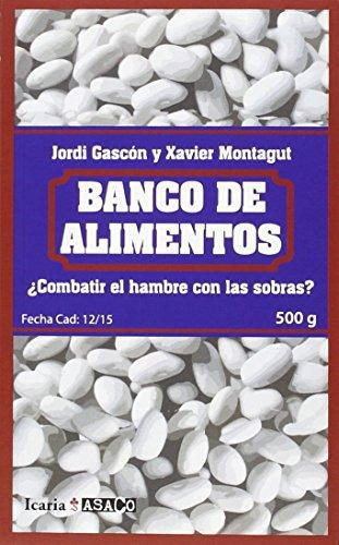 Banco De Alimentos Combatir El Hambre Con Las Sobras