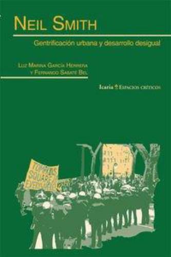 Neil Smith Gentrificacion Urbana Y Desarrollo Desigual