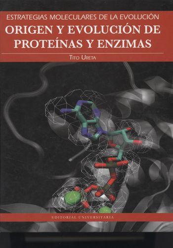 Origen Y Evolucion De Proteinas Y Enzimas