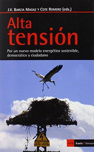 Alta Tension. Por Un Nuevo Modelo Energetico Sostenible, Democratico Y Ciudadano