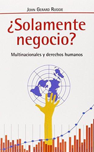 Solamente Negocio? Multinacionales Y Derechos Humanos