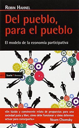 Del Pueblo Para El Pueblo. El Modelo De La Economia Participativa