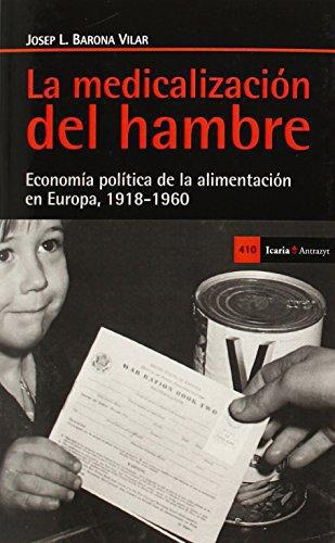 Medicalizacion Del Hambre. Economia Politica De La Alimentacion En Europa 1918-1960