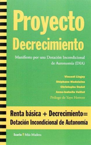 Proyecto Decrecimiento. Manifiesto Por Una Dotacion Incondicional De Autonomia (Dia)