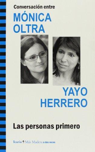 Personas Primero. Conversacion Entre Monica Oltra Y Yayo Herrero, Las