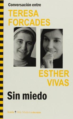 Sin Miedo. Conversacion Entre Teresa Forcades Y Esther Vivas