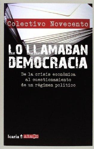 Lo Llamaban Democracia. De La Crisis Economica Al Cuestionamiento De Un Regimen