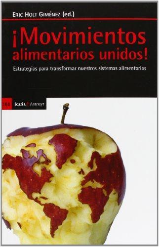 Movimientos Alimentarios Unidos! Estrategias Para Transformar Nuestros Sistemas Alimentarios