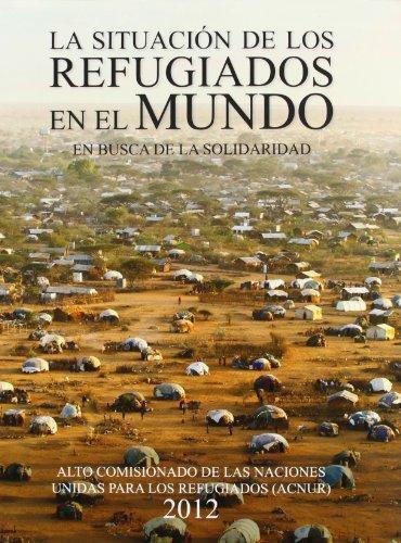 Situacion De Los Refugiados En El Mundo 2012. En Busca De La Solidaridad, La