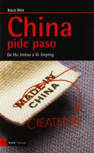 China Pide Paso. De Hu Jintao A Xi Jinping