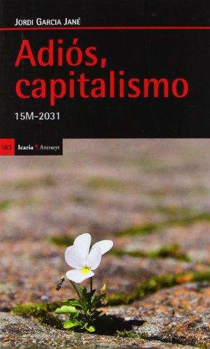 Adios Capitalismo. 15M-2031