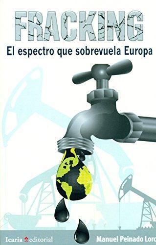 Fracking El Espectro Que Sobrevuela Europa