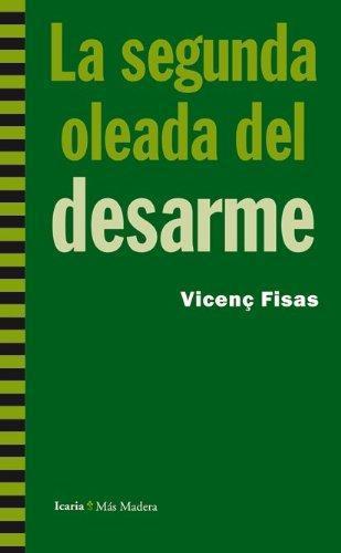 Segunda Oleada Del Desarme, La