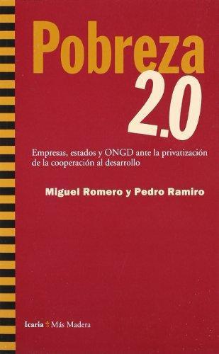Pobreza 2.0: Empresas, Estados Y Ongd Ante La Privatizacion De La Cooperacion Al Desarrollo