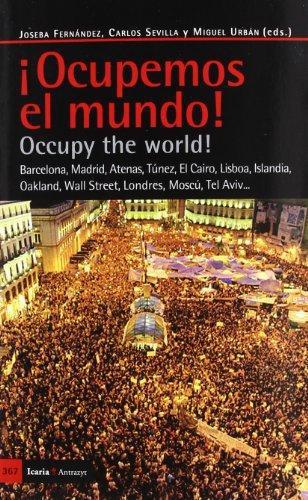 Ocupemos El Mundo! Barcelona, Madrid, Atenas, Tunez, El Cairo, Lisboa, Islandia...