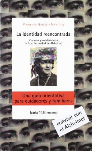 Identidad Reencontrada Vinculos Y Solidaridades En La Enfermedad De Alzheimer,La