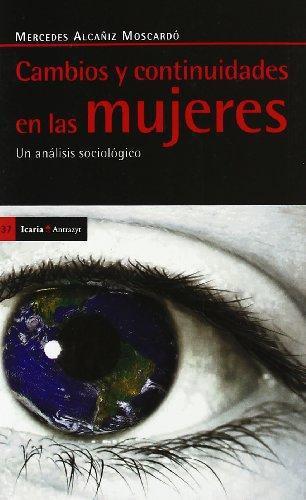 Cambios Y Continuidades En Las Mujeres. Un Analisis Sociologico
