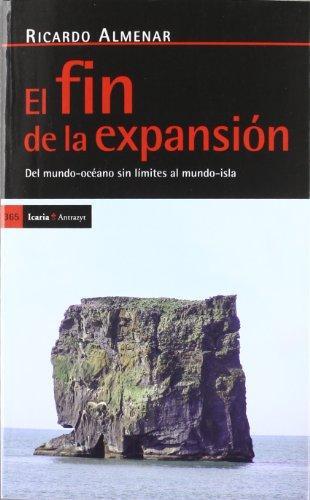 Fin De La Expansion. Del Mundo-Oceano Sin Limites Al Mundo-Isla, El