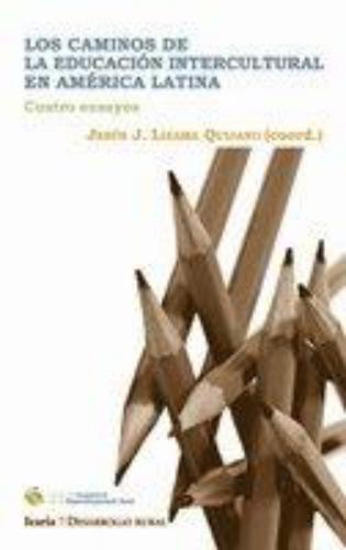 Caminos De La Educacion Intercultural En America Latina, Los