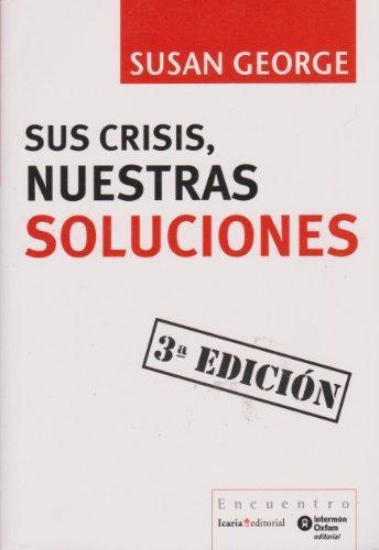 Sus Crisis Nuestras Soluciones