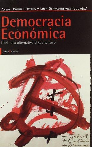 Democracia Economica. Hacia Una Alternativa Al Capitalismo