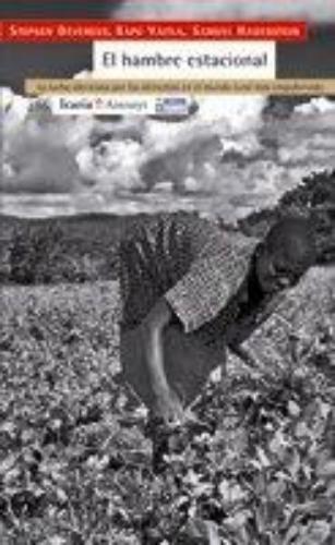 Hambre Estacional La Lucha Silenciosa Por Los Alimentos En El Mundo Rural Mas Empobrecido, El