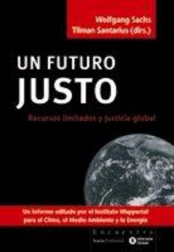 Un Futuro Justo. Recursos Limitados Y Justicia Global