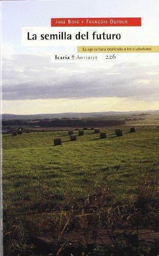 Semilla Del Futuro. La Agricultura Explicada A Los Ciudadanos, La