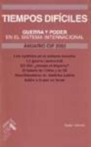 Anuario Cip 2003. Tiempos Dificiles Guerra Y Poder En El Sistema Internacional
