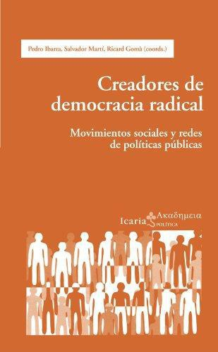 Creadores De Democracia Radical. Movimientos Sociales Y Redes