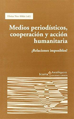 Medios Periodisticos Cooperacion Y Accion Humanitaria