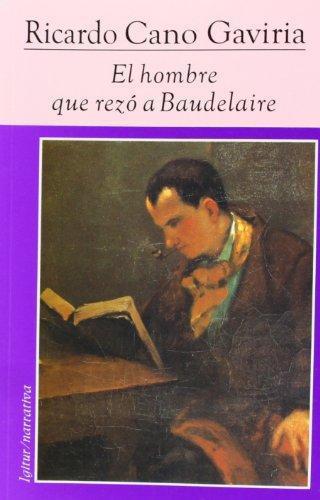 Hombre Que Rezo A Baudelaire