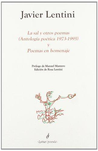 Sal Y Otros Poemas Antologia Poetica 1973-1995 Y Poemas En Homenaje, La