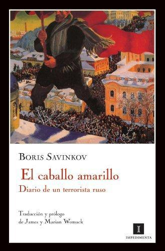 Caballo Amarillo Diario De Un Terrorista Ruso, El