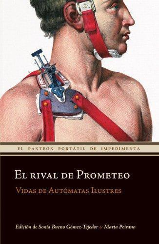 Rival De Prometeo. Vida De Automatas Ilustres, El