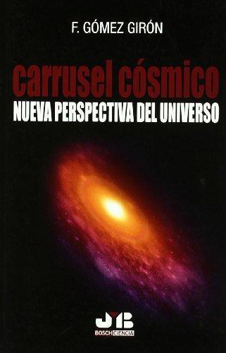 Carrusel Cosmico Nueva Perspectiva Del Universo