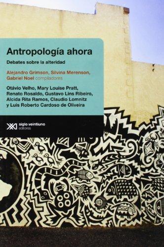Antropologia Ahora. Debates Sobre La Alteridad
