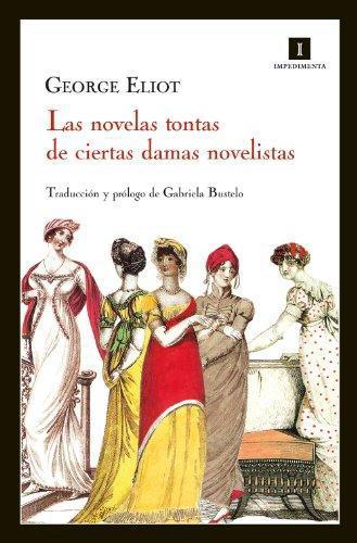 Novelas Tontas De Ciertas Damas Novelistas, Las