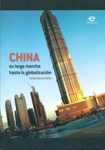 China Su Larga Marcha  Hasta La Globalizacion