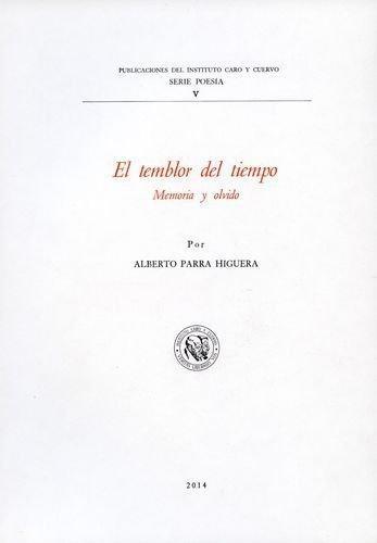 Temblor Del Tiempo. Memoria Y Olvido. Poesia De Alberto Parra Higuera, El