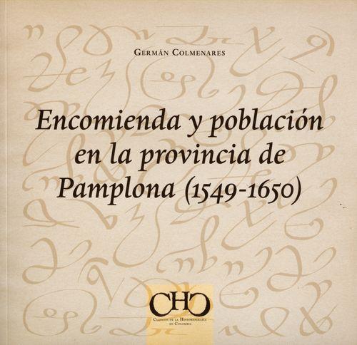 Encomienda Y Poblacion En La Provincia De Pamplona 1549-1650