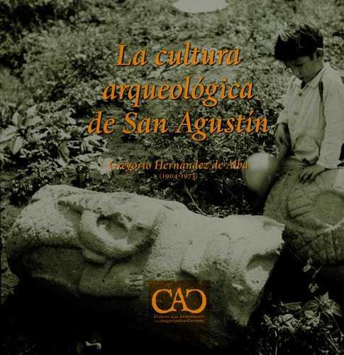 Cultura Arqueologica De San Agustin, La