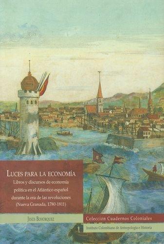 Luces Para La Economia. Libros Y Discursos De La Economia Politica En El Atlantico Español