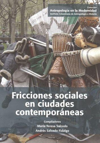 Fricciones Sociales En Ciudades Contemporaneas
