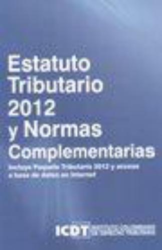 Estatuto Tributario 2012 Y Normas Complementarias
